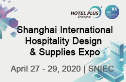Shanghai International Hospitality Design & Supplies Expo - 4/29/2020